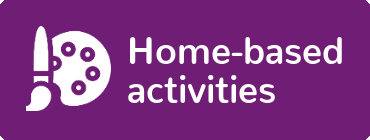 Home based activities